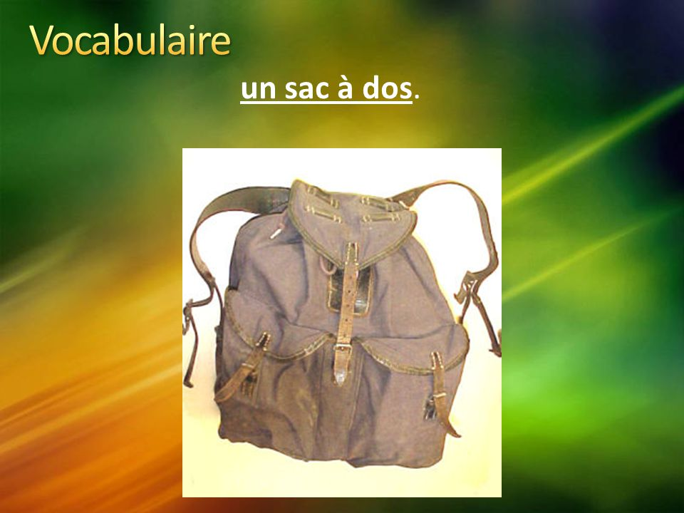 Vocabulaire un sac à dos.