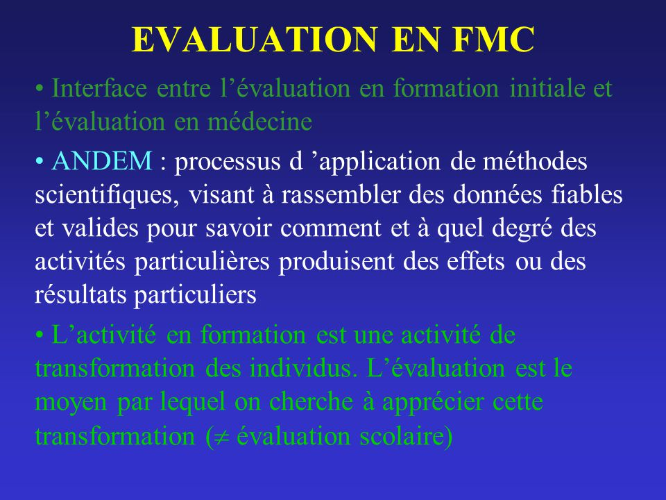 EVALUATION EN FMC Interface entre l'évaluation en formation initiale et l'évaluation en médecine.