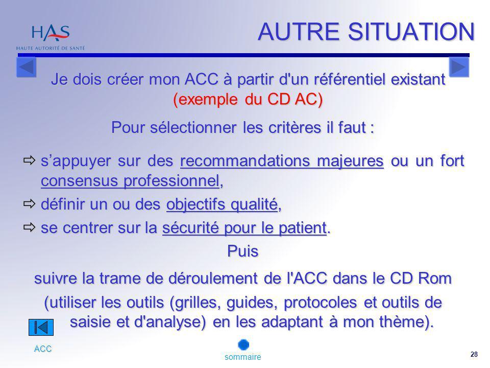 AUTRE SITUATION Je dois créer mon ACC à partir d un référentiel existant. (exemple du CD AC) Pour sélectionner les critères il faut :
