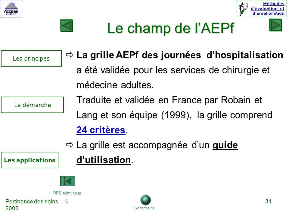 Le champ de l'AEPf La grille AEPf des journées d'hospitalisation a été validée pour les services de chirurgie et médecine adultes.
