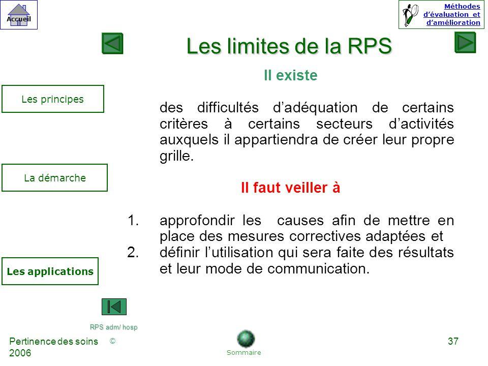 Les limites de la RPS Il existe