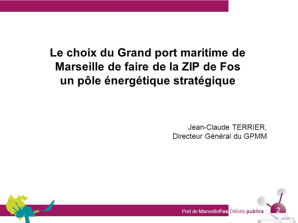 Le choix du Grand port maritime de Marseille de faire de la ZIP de Fos