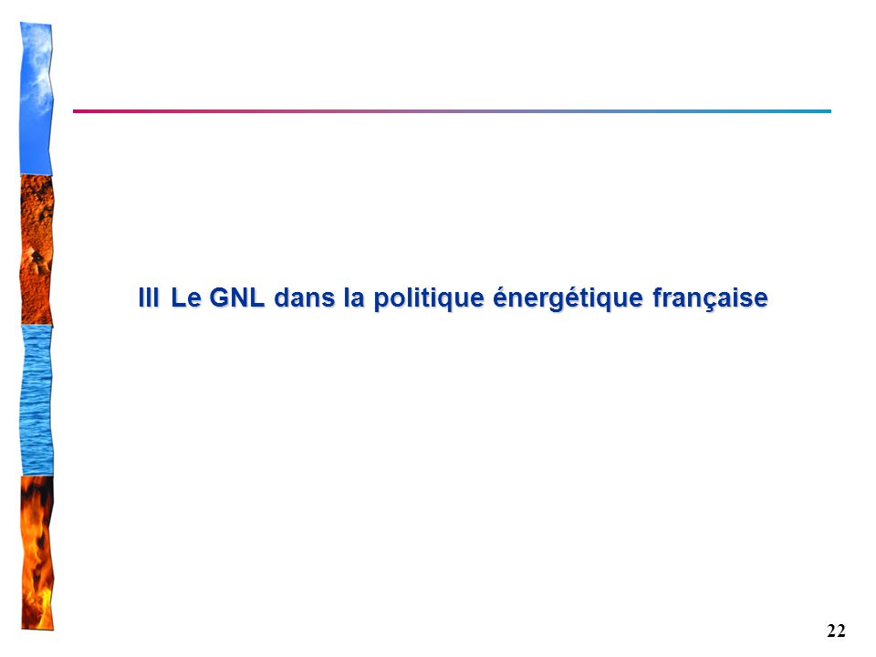 III Le GNL dans la politique énergétique française