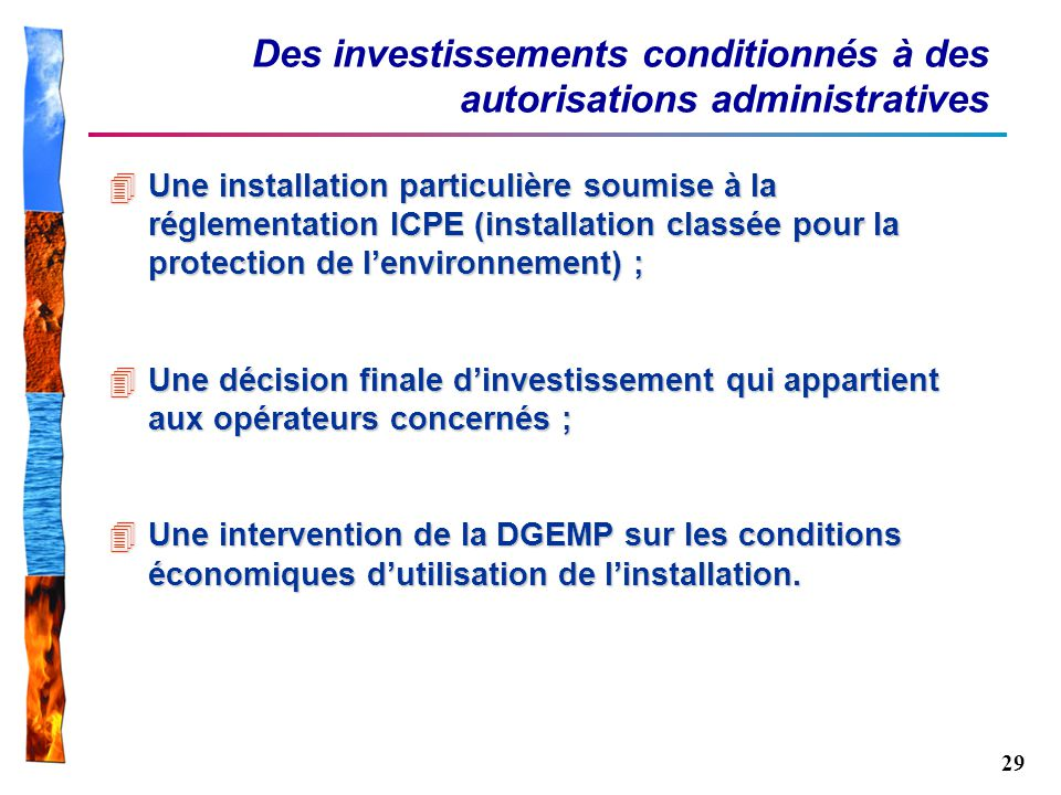 Des investissements conditionnés à des autorisations administratives
