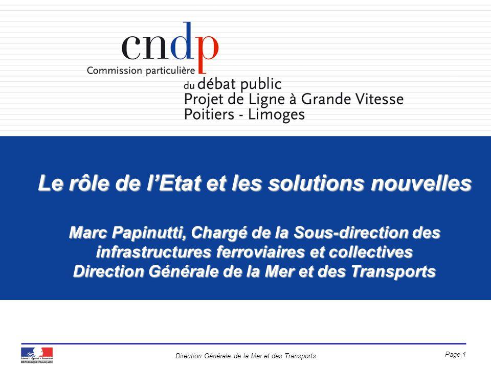 Le rôle de l'Etat et les solutions nouvelles Marc Papinutti, Chargé de la Sous-direction des infrastructures ferroviaires et collectives Direction Générale de la Mer et des Transports