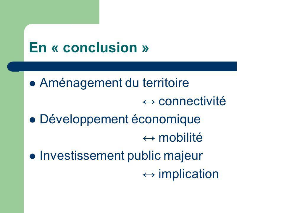 En « conclusion » Aménagement du territoire ↔ connectivité