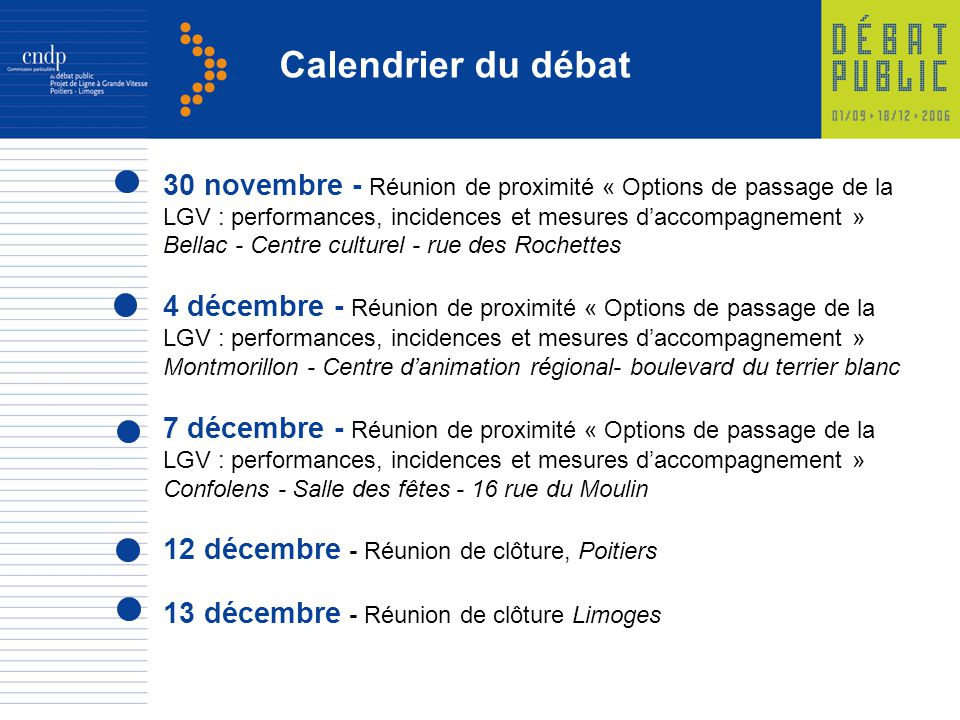 Calendrier du débat 30 novembre - Réunion de proximité « Options de passage de la LGV : performances, incidences et mesures d'accompagnement »