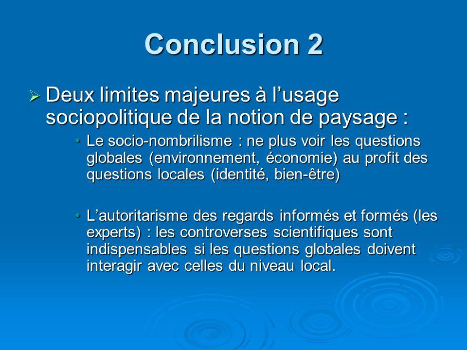 Conclusion 2 Deux limites majeures à l'usage sociopolitique de la notion de paysage :