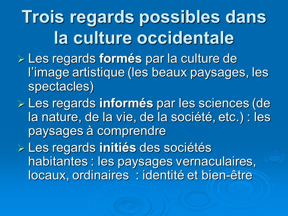Trois regards possibles dans la culture occidentale