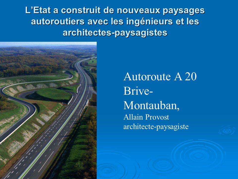 Autoroute A 20 Brive-Montauban, Allain Provost architecte-paysagiste