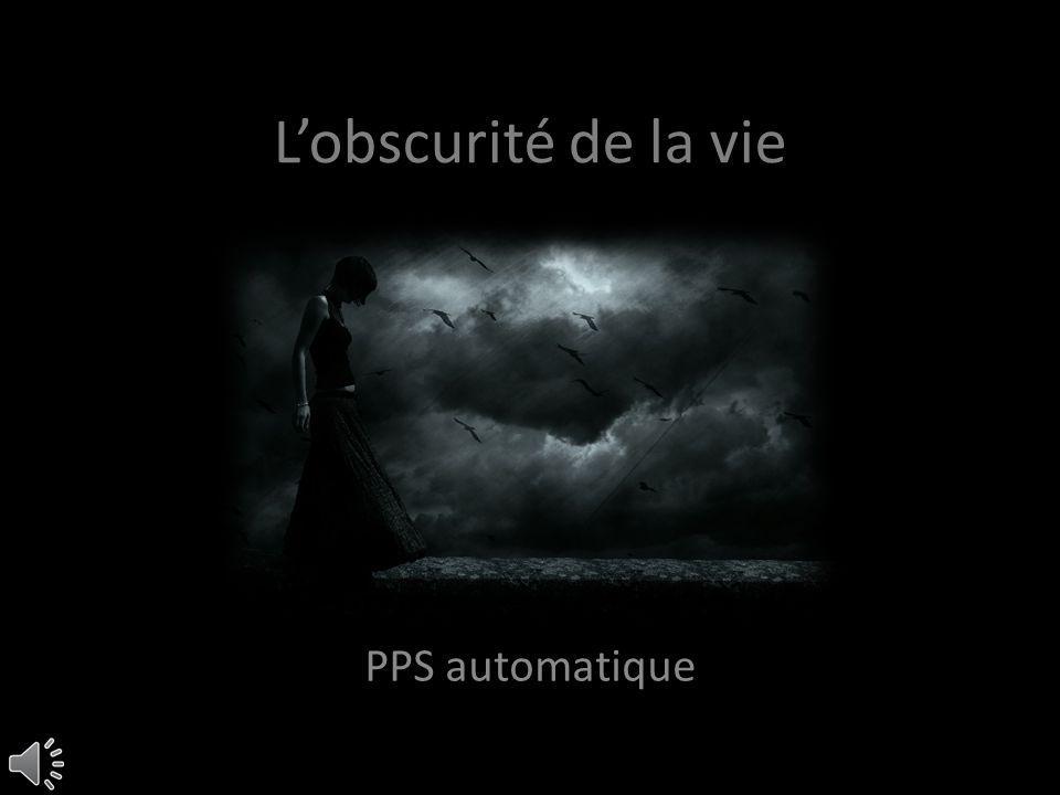 L'obscurité de la vie PPS automatique