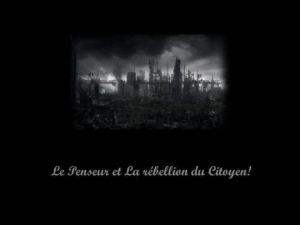 Le Penseur et La rébellion du Citoyen!