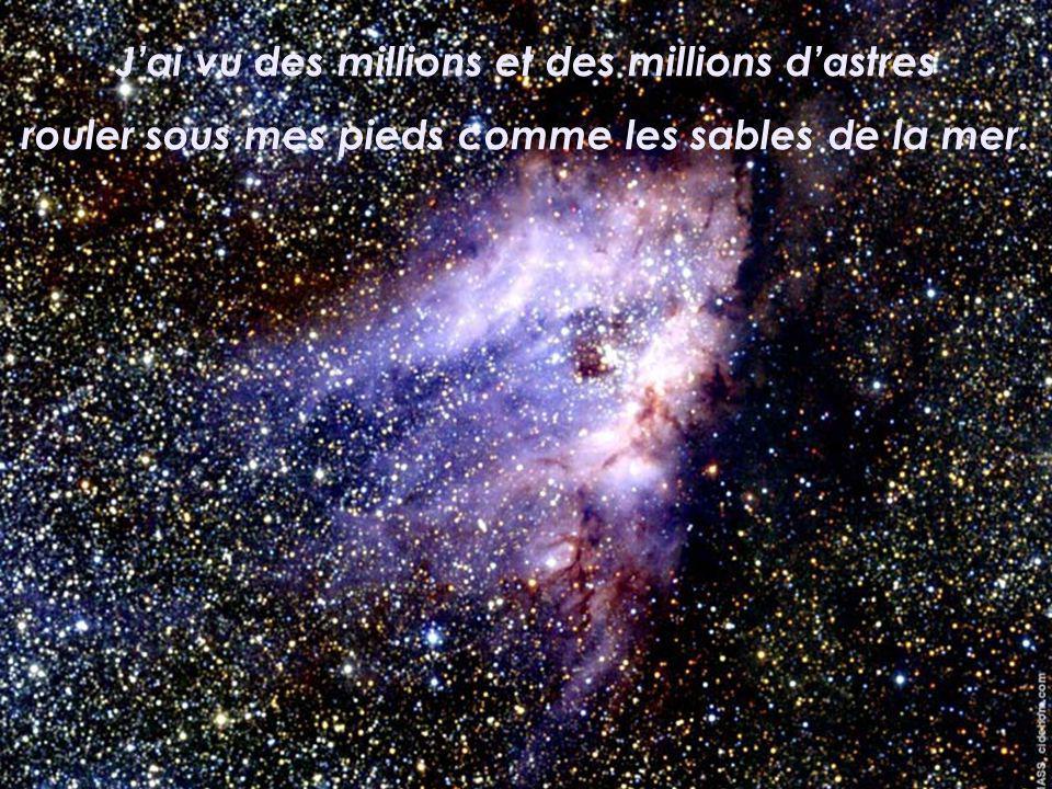 J'ai vu des millions et des millions d'astres