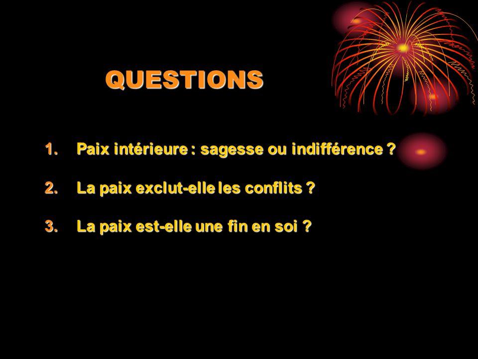 QUESTIONS Paix intérieure : sagesse ou indifférence