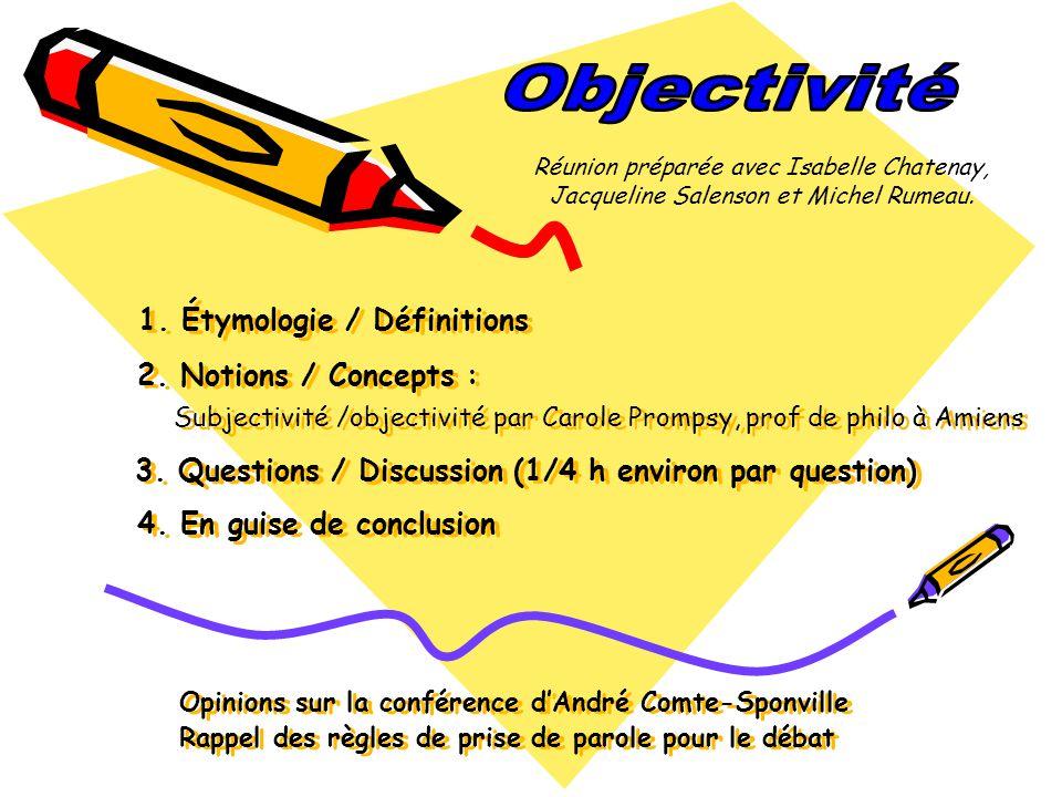 Objectivité Réunion préparée avec Isabelle Chatenay, Jacqueline Salenson et Michel Rumeau.