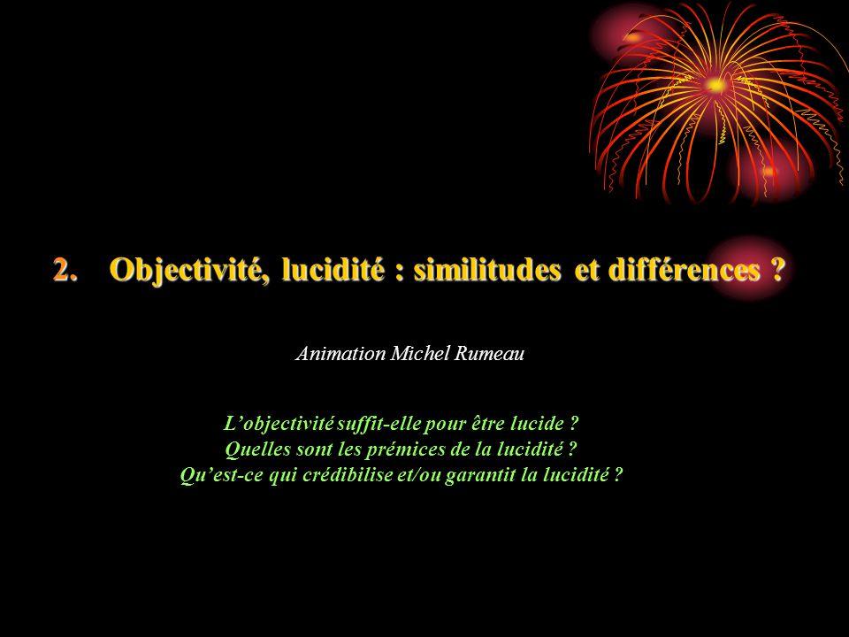 Objectivité, lucidité : similitudes et différences
