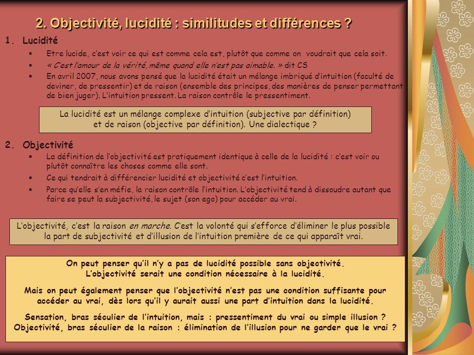 2. Objectivité, lucidité : similitudes et différences