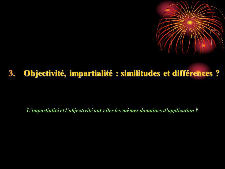 Objectivité, impartialité : similitudes et différences