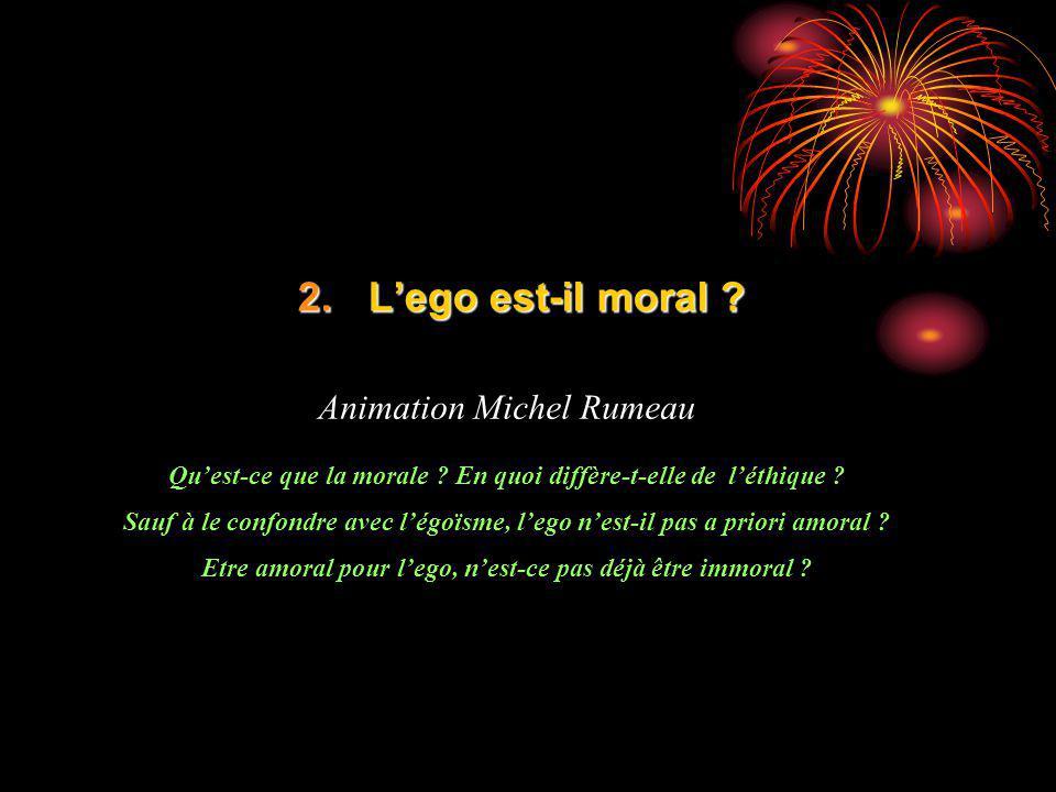 L'ego est-il moral Animation Michel Rumeau