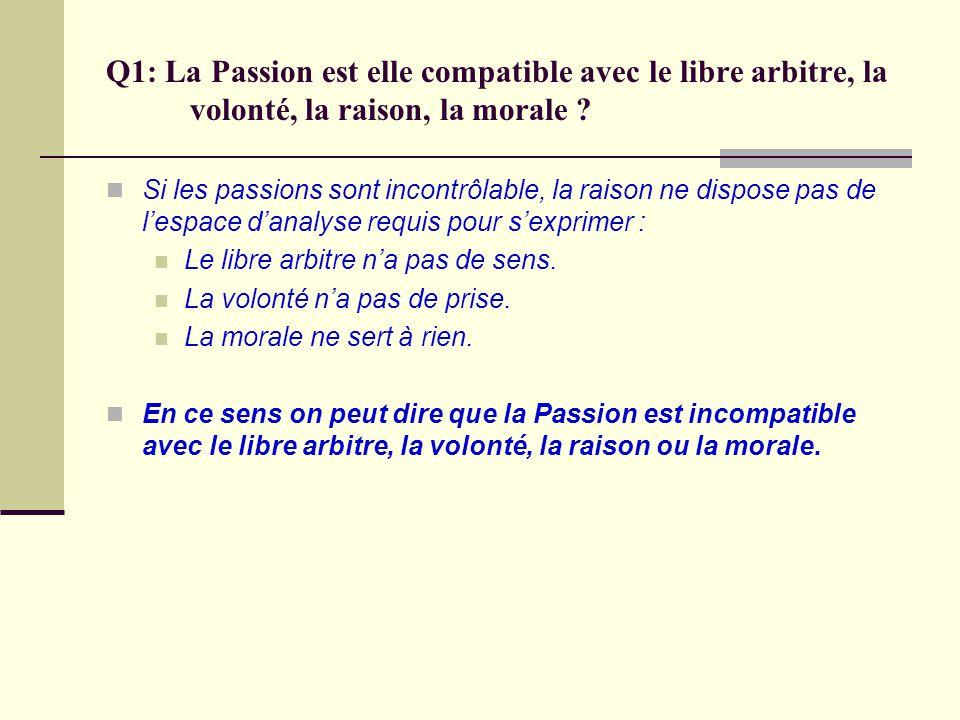 Q1: La Passion est elle compatible avec le libre arbitre, la volonté, la raison, la morale