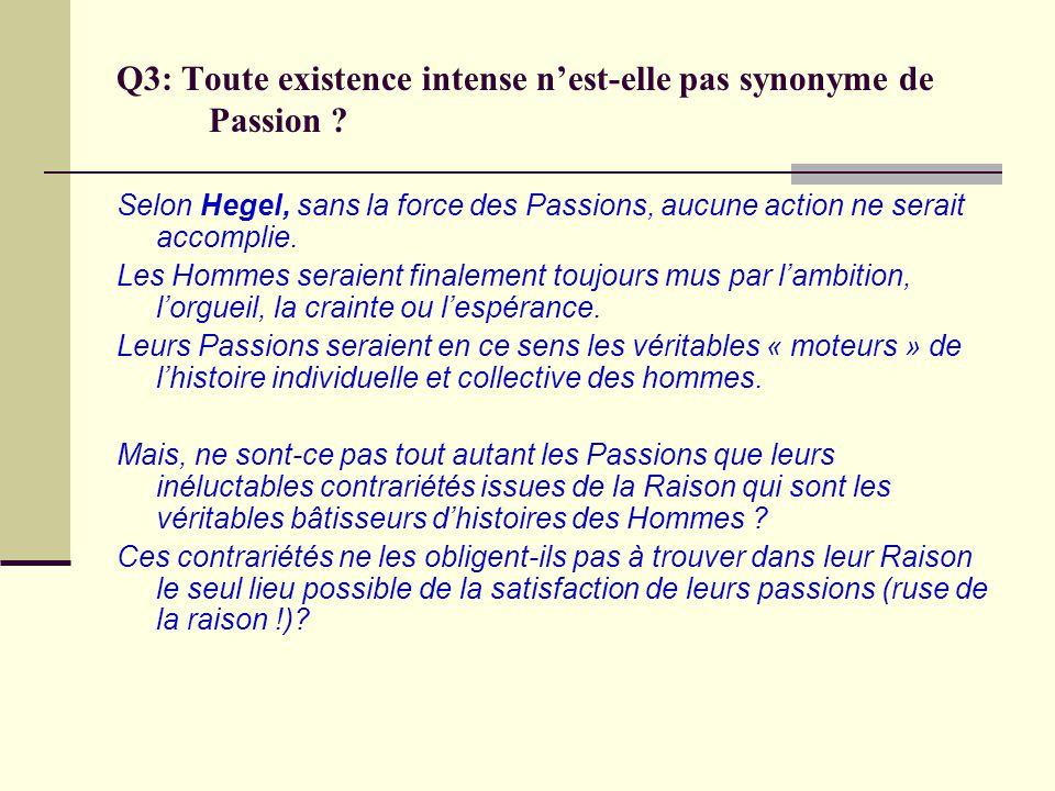 Q3: Toute existence intense n'est-elle pas synonyme de Passion