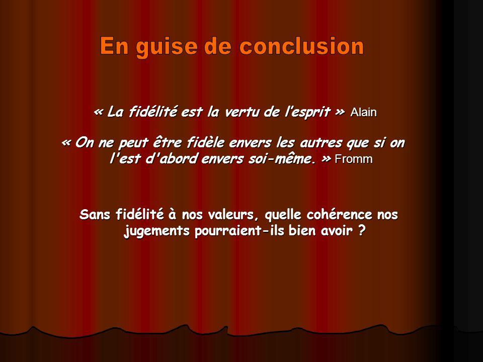 « La fidélité est la vertu de l'esprit » Alain