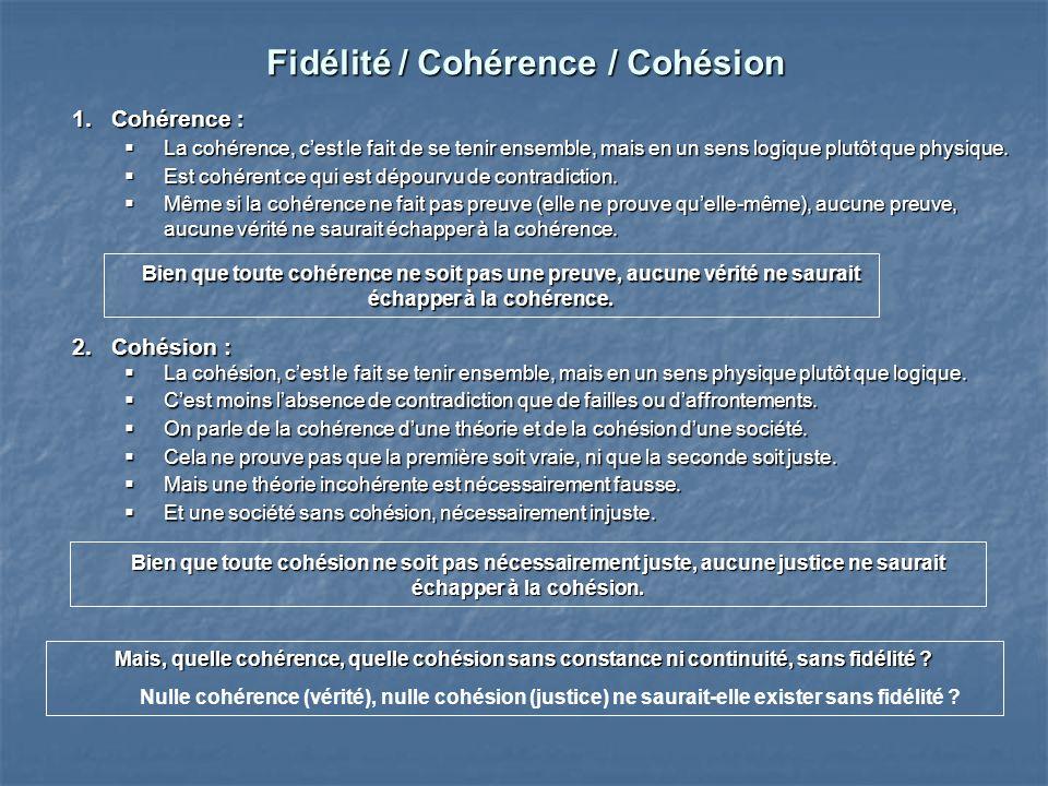 Fidélité / Cohérence / Cohésion