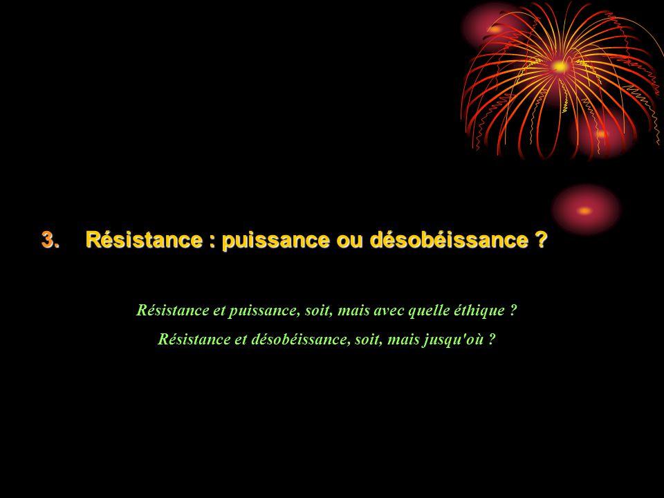 Résistance : puissance ou désobéissance