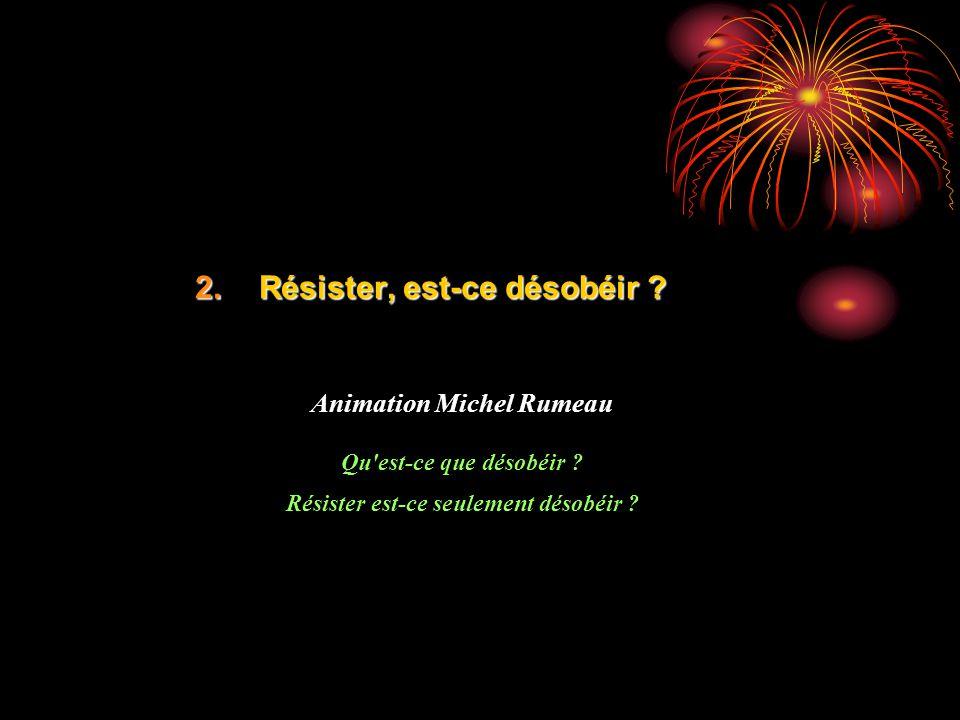 Animation Michel Rumeau Résister est-ce seulement désobéir