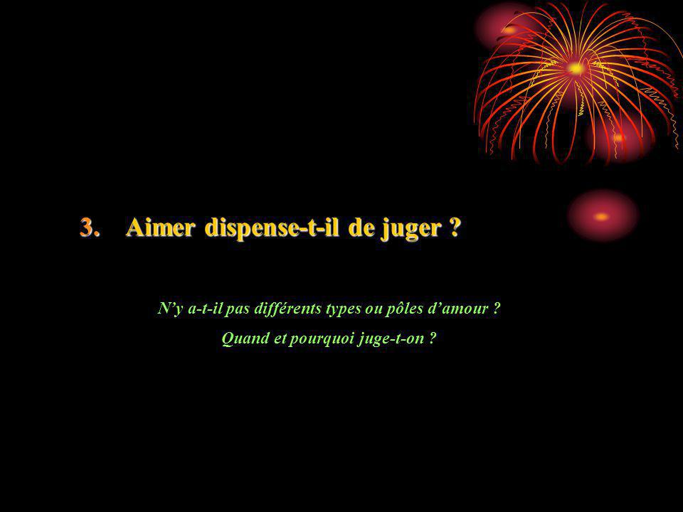 Aimer dispense-t-il de juger