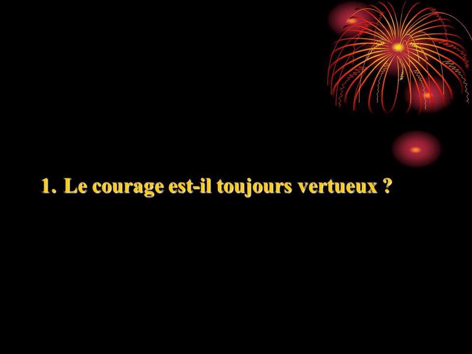 Le courage est-il toujours vertueux