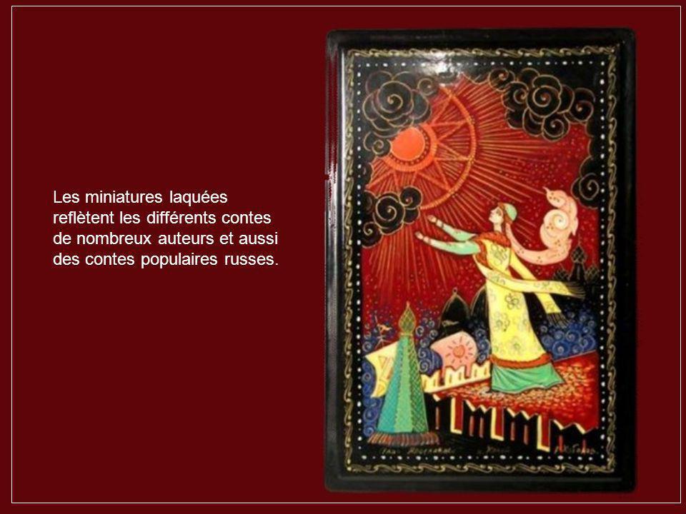 Les miniatures laquées reflètent les différents contes de nombreux auteurs et aussi des contes populaires russes.
