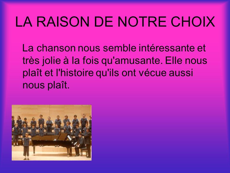 LA RAISON DE NOTRE CHOIX
