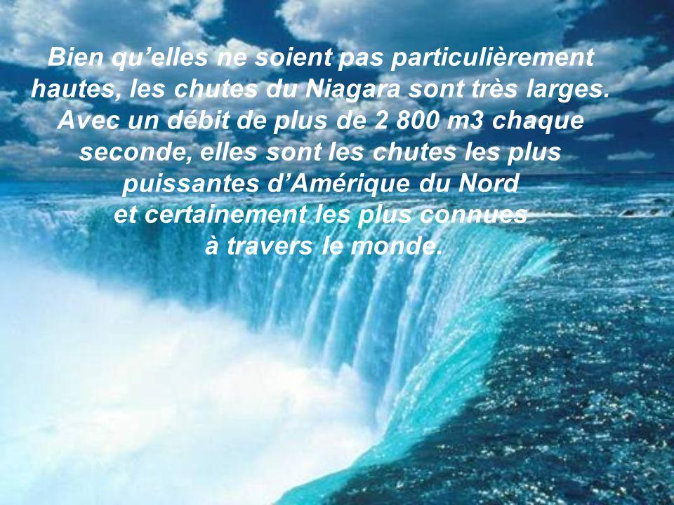 Bien qu'elles ne soient pas particulièrement hautes, les chutes du Niagara sont très larges.