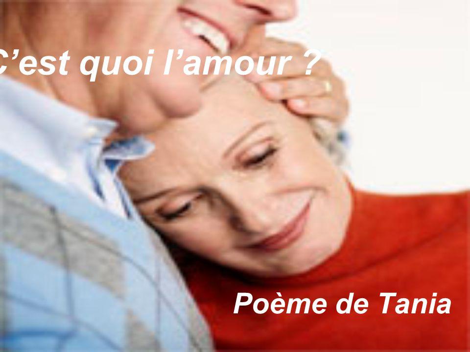 C'est quoi l'amour Poème de Tania