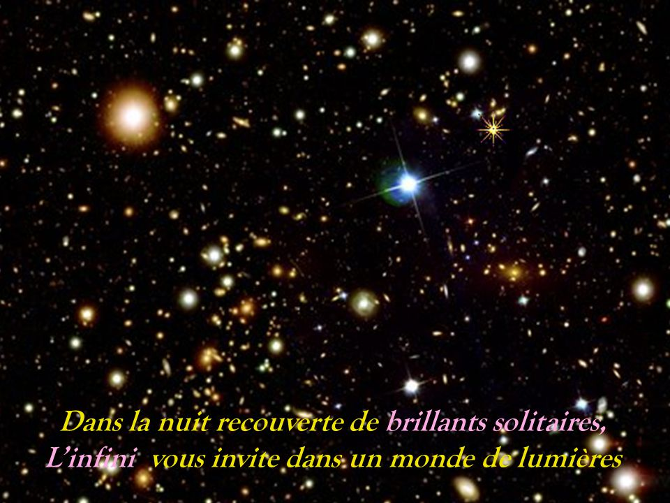 Dans la nuit recouverte de brillants solitaires, L'infini vous invite dans un monde de lumières