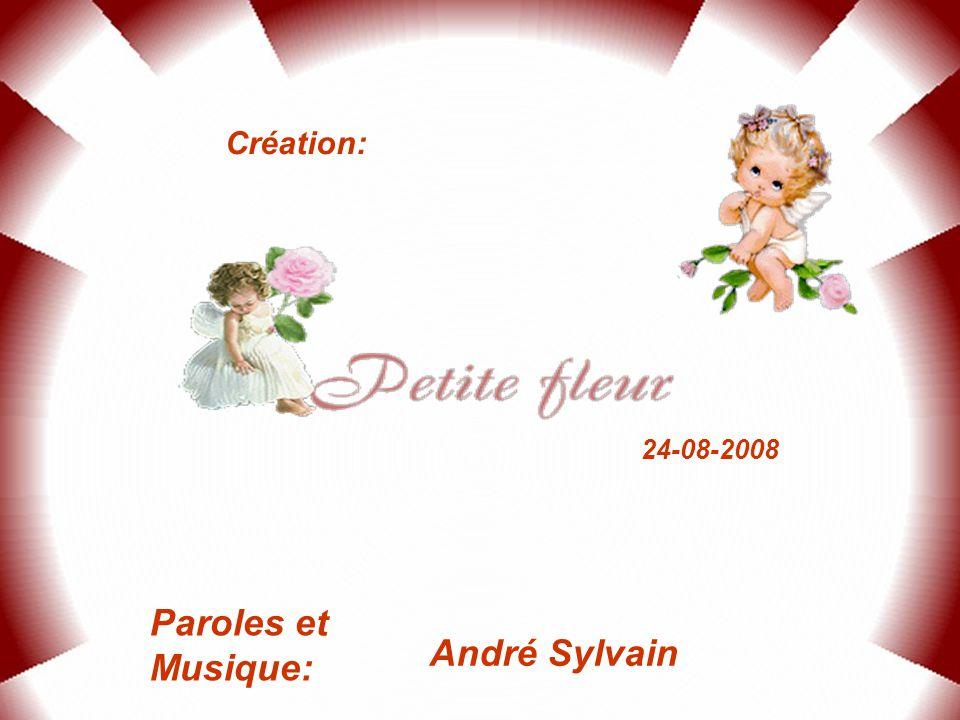 Création: 24-08-2008 Paroles et Musique: André Sylvain
