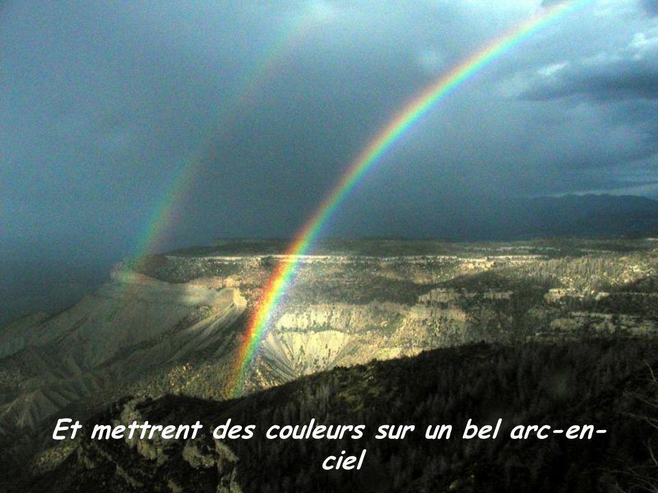 Et mettrent des couleurs sur un bel arc-en-ciel