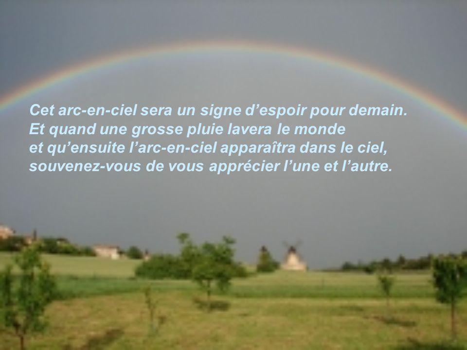 Cet arc-en-ciel sera un signe d'espoir pour demain