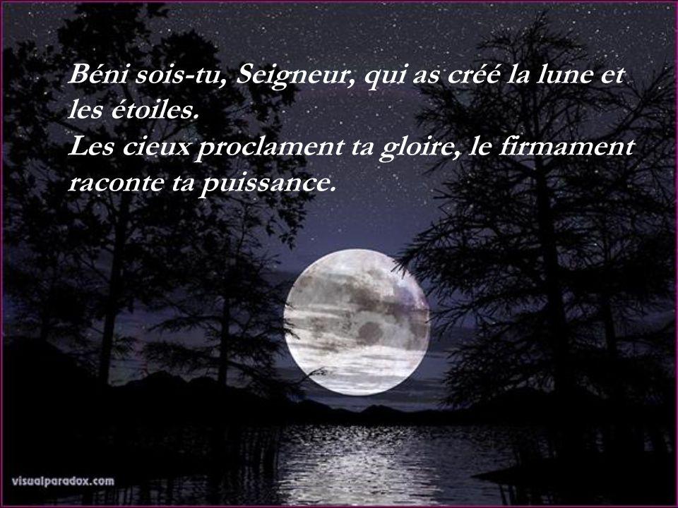 Béni sois-tu, Seigneur, qui as créé la lune et les étoiles