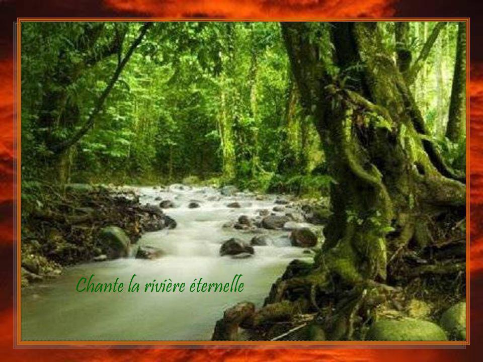 Chante la rivière éternelle