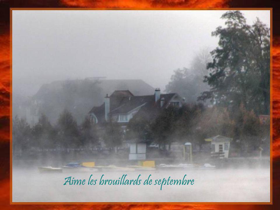 Aime les brouillards de septembre