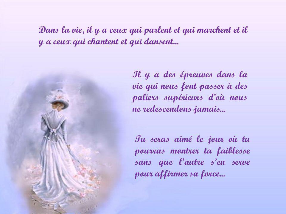 Dans la vie, il y a ceux qui parlent et qui marchent et il y a ceux qui chantent et qui dansent...