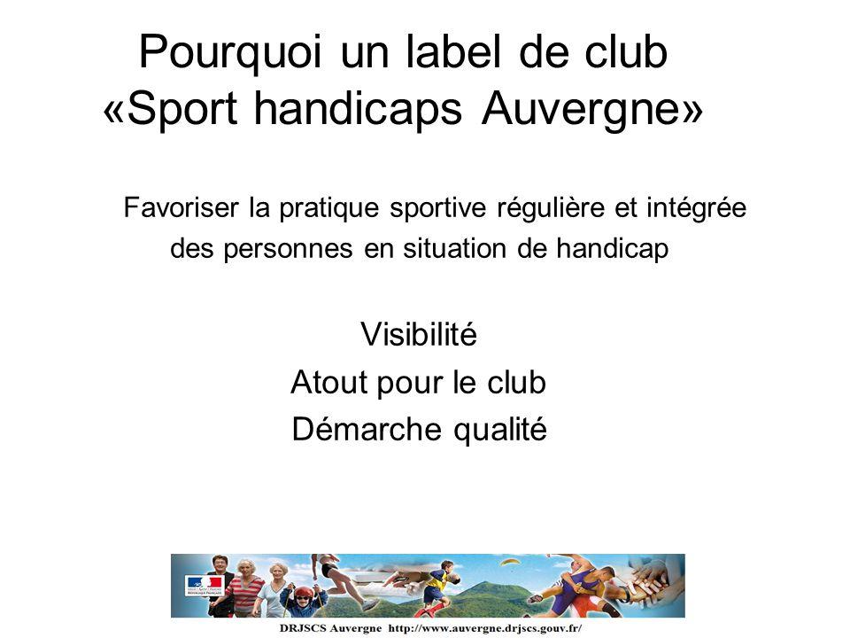 Pourquoi un label de club «Sport handicaps Auvergne»