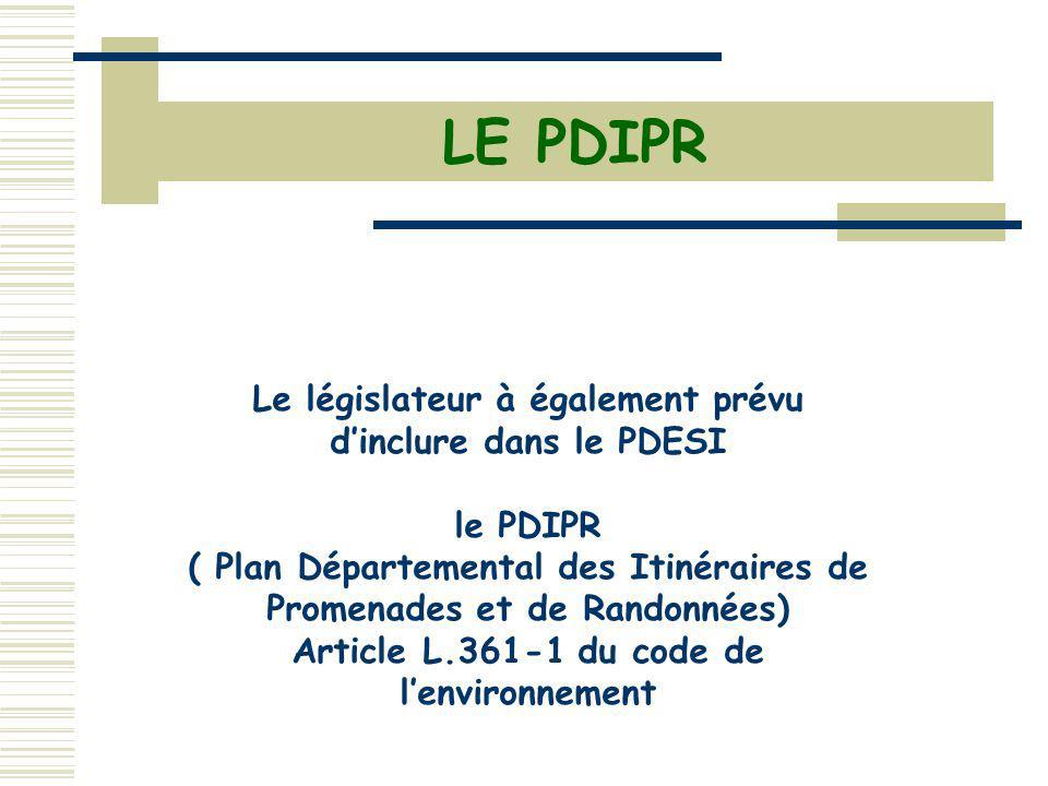 LE PDIPR Le législateur à également prévu d'inclure dans le PDESI