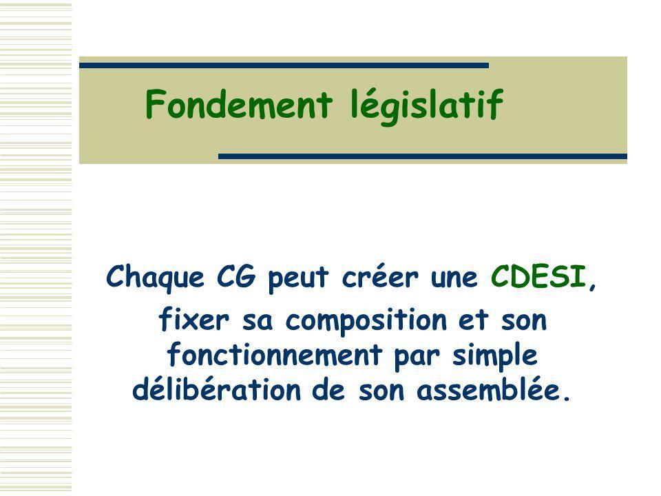 Chaque CG peut créer une CDESI,