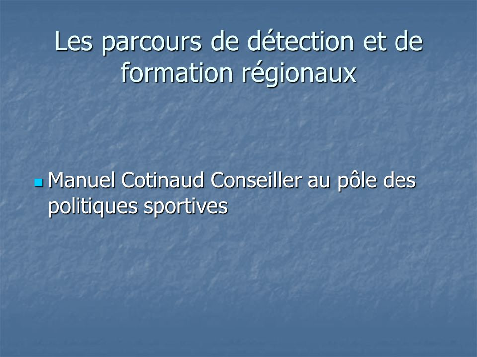 Les parcours de détection et de formation régionaux