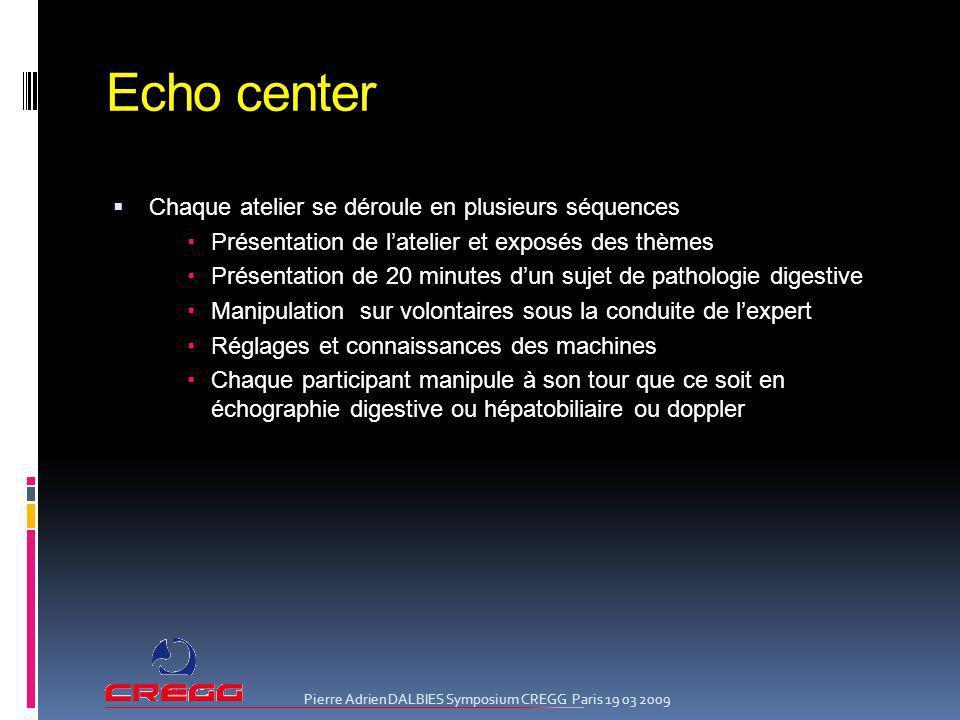 Echo center Chaque atelier se déroule en plusieurs séquences