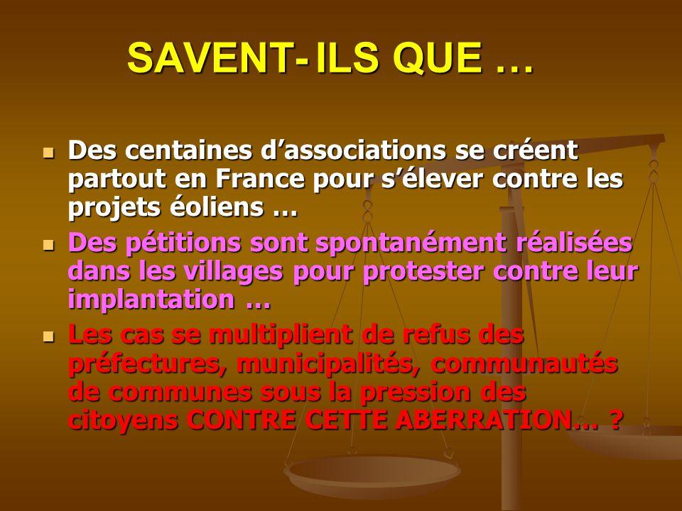 SAVENT- ILS QUE … Des centaines d'associations se créent partout en France pour s'élever contre les projets éoliens …