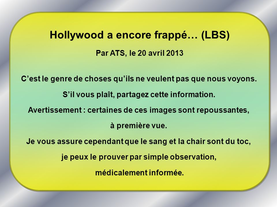 Hollywood a encore frappé… (LBS)